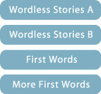 Wordless Stories A、Wordless Stories B、Wordless Stories C、More First Worlds