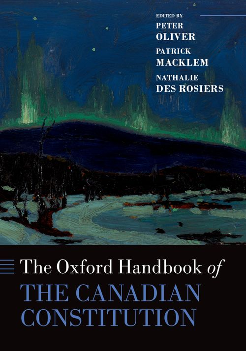 The Oxford Handbook of the Canadian Constitution | Oxford ...