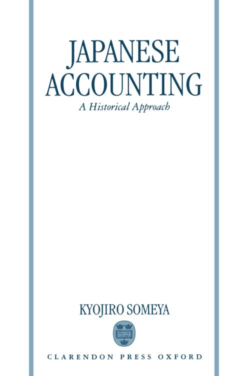 accounting history of japan Although historical studies of accounting in japan have broadened in scope, little is known about how accounting is implicated in the social role and position of japanese women and how it has.