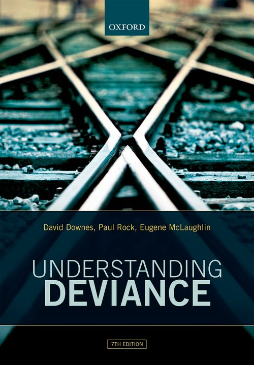 Understanding Deviance A Guide To The Sociology Of Crime And Rule