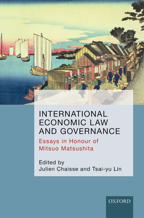 International Economic Law and Governance: Essays in Honour of Mitsuo Matsushita