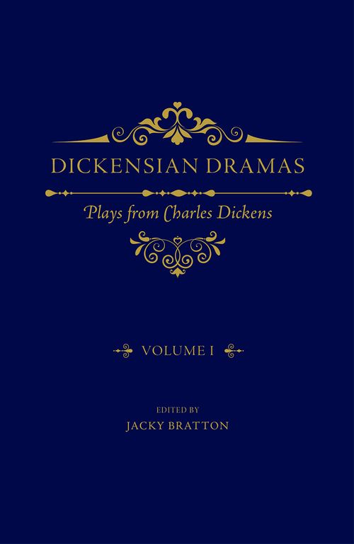 Dickensian Dramas: Plays from Charles Dickens: Volume 1