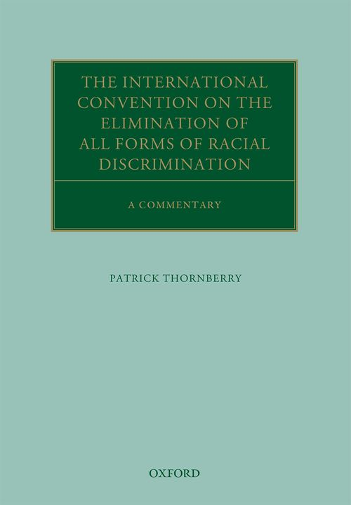 The International Convention on the Elimination of All Forms of Racial Discrimination: A Commentary