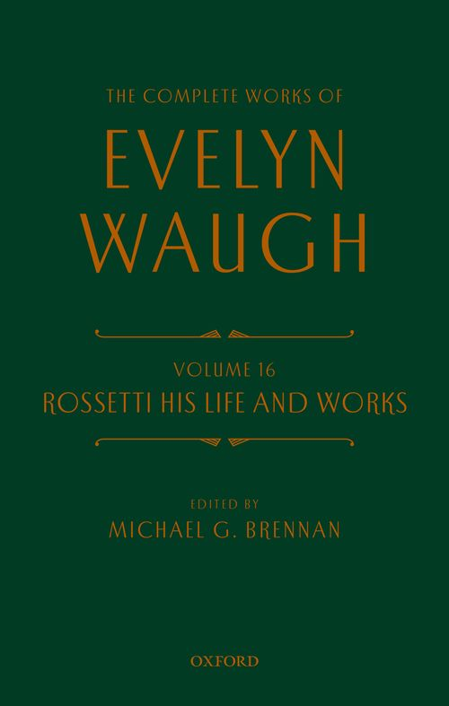 the complete works of evelyn waugh rossetti his life and works