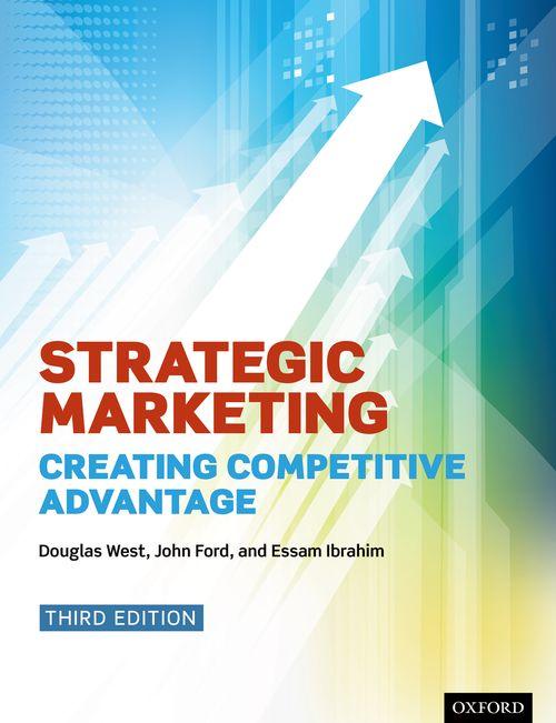 strategic marketing creating competitive advantage 3rd edition